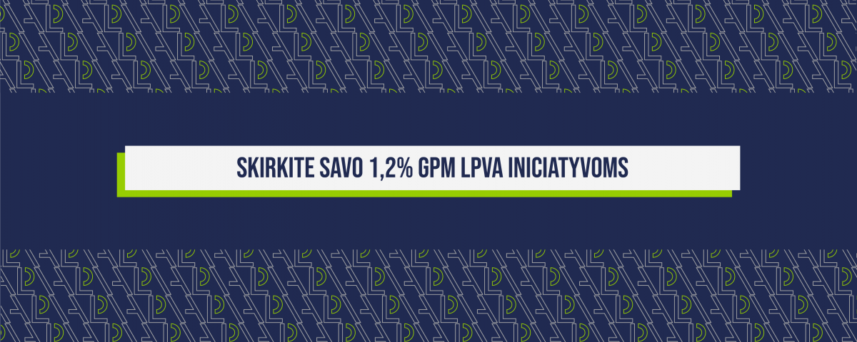 Kvietimas skirti 1,2% GPM LPVA iniciatyvoms