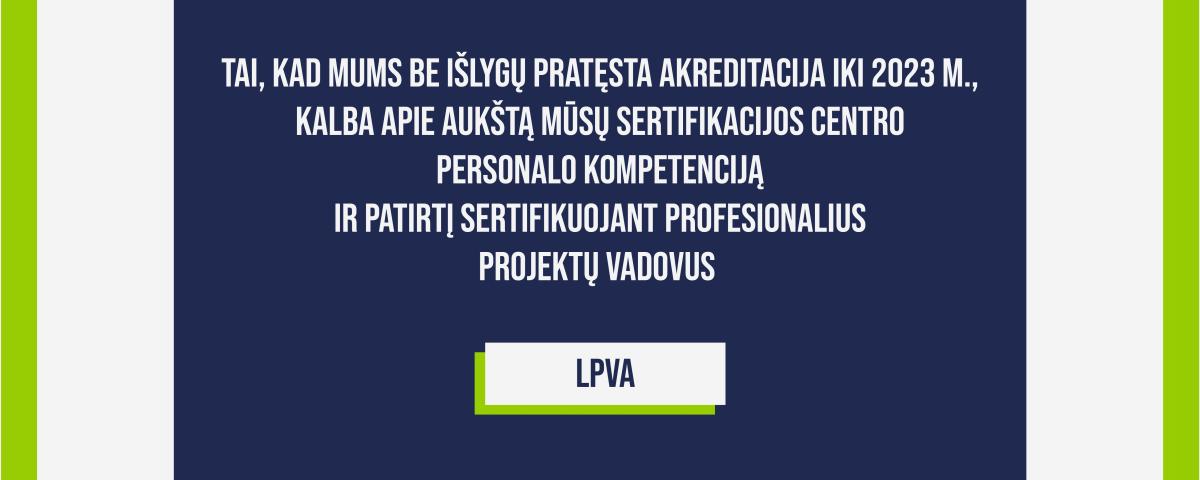 LPVA akredituota teikti projektų vadybos kompetencijų vertinimą